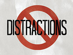 Keep distractions at bay